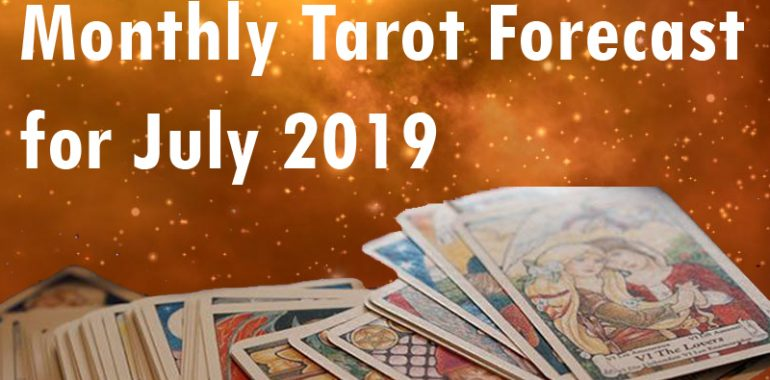 Tarot Readings for July '19 By Nupur Shriiram
